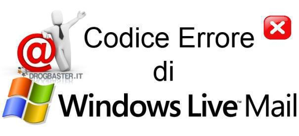 Codici errore di Windows Live Mail