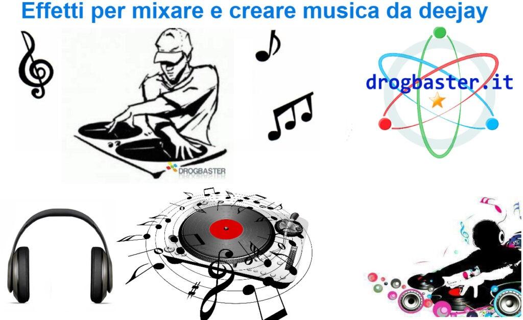 Effetti per mixare e creare musica da deejay